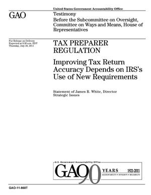 Primary view of object titled 'Tax Preparer Regulation: Improving Tax Return Accuracy Depends on IRS's Use of New Requirements'.