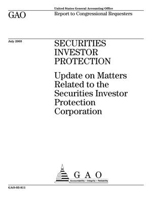 Primary view of object titled 'Securities Investor Protection: Update on Matters Related to the Securities Investor Protection Corporation'.