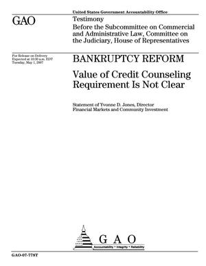 Primary view of object titled 'Bankruptcy Reform: Value of Credit Counseling Requirements Is Not Clear'.