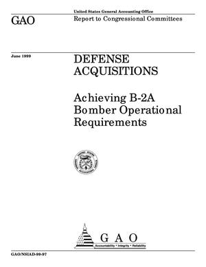 Primary view of object titled 'Defense Acquisitions: Achieving B-2A Bomber Operational Requirements'.