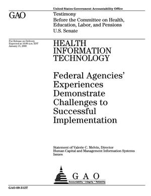 Primary view of object titled 'Health Information Technology: Federal Agencies' Experiences Demonstrate Challenges to Successful Implementation'.