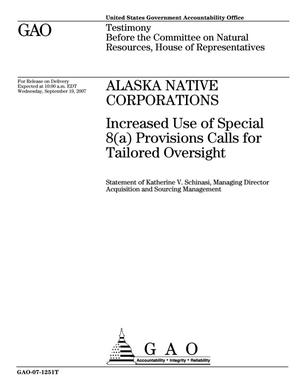 Primary view of object titled 'Alaska Native Corporations: Increased Use of Special 8(a) Provisions Calls for Tailored Oversight'.