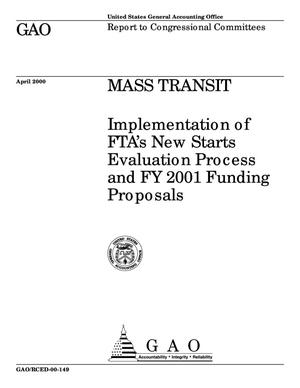 Primary view of object titled 'Mass Transit: Implementation of FTA's New Starts Evaluation Process and FY 2001 Funding Proposals'.