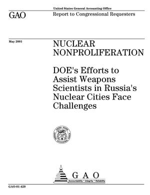 Primary view of object titled 'Nuclear Nonproliferation: DOE's Efforts to Assist Weapons Scientists in Russia's Nuclear Cities Face Challenges'.