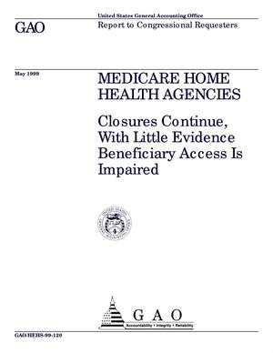 Primary view of object titled 'Medicare Home Health Agencies: Closures Continue, With Little Evidence Beneficiary Access Is Impaired'.