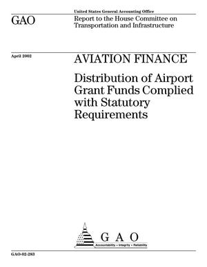 Primary view of object titled 'Aviation Finance: Distribution of Airport Grant Funds Complied with Statutory Requirements'.