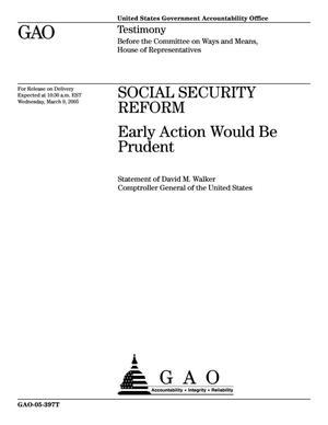 Primary view of object titled 'Social Security Reform: Early Action Would be Prudent'.