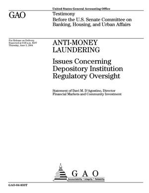 Primary view of object titled 'Anti-Money Laundering: Issues Concerning Depository Institution Regulatory Oversight'.