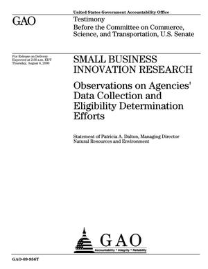 Primary view of object titled 'Small Business Innovation Research: Observations on Agencies' Data Collection and Eligibility Determination Efforts'.