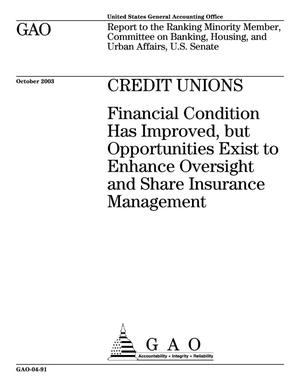 Primary view of object titled 'Credit Unions: Financial Condition Has Improved, but Opportunities Exist to Enhance Oversight and Share Insurance Management'.