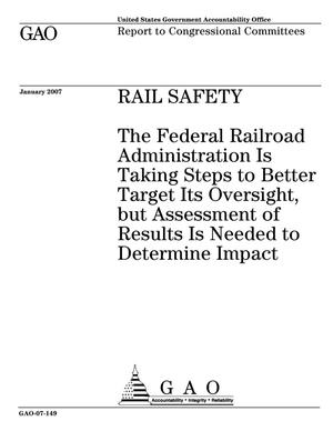 Primary view of object titled 'Rail Safety: The Federal Railroad Administration Is Taking Steps to Better Target Its Oversight, but Assessment of Results Is Needed to Determine Impact'.