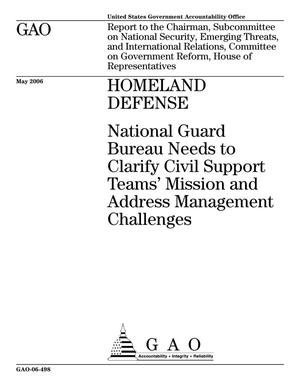 Primary view of object titled 'Homeland Defense: National Guard Bureau Needs to Clarify Civil Support Teams' Mission and Address Management Challenges'.