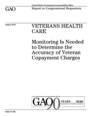 Primary view of object titled 'Veterans Health Care: Monitoring Is Needed to Determine the Accuracy of Veteran Copayment Charges'.