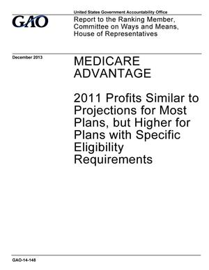 Primary view of object titled 'Medicare Advantage: 2011 Profits Similar to Projections for Most Plans, but Higher for Plans with Specific Eligibility Requirements'.