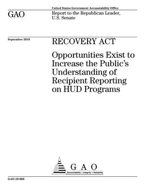 Primary view of object titled 'Recovery Act: Opportunities Exist to Increase the Public's Understanding of Recipient Reporting on HUD Programs'.