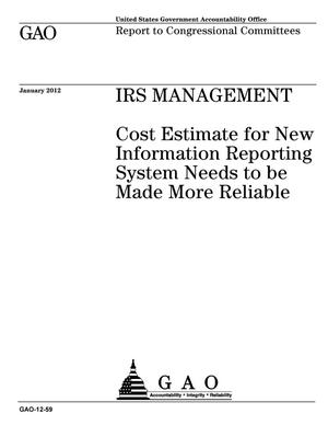 Primary view of object titled 'IRS Management: Cost Estimate for New Information Reporting System Needs to be Made More Reliable'.