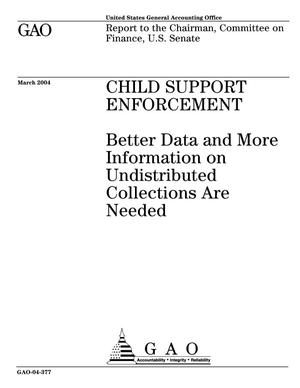 Primary view of object titled 'Child Support Enforcement: Better Data and More Information on Undistributed Collections Are Needed'.