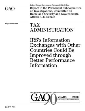 Primary view of object titled 'Tax Administration: IRS's Information Exchanges with Other Countries Could Be Improved through Better Performance Information'.