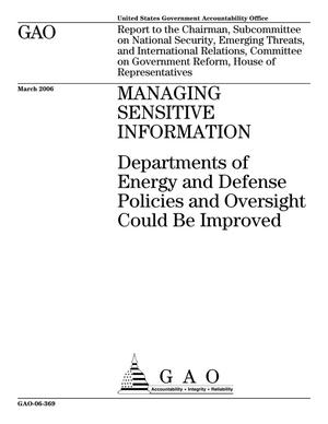 Primary view of object titled 'Managing Sensitive Information: Departments of Energy and Defense Policies and Oversight Could Be Improved'.