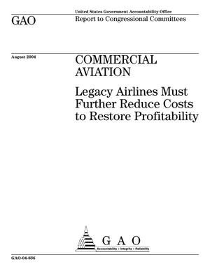 Primary view of object titled 'Commercial Aviation: Legacy Airlines Must Further Reduce Costs to Restore Profitability'.
