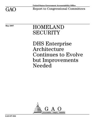 Primary view of object titled 'Homeland Security: DHS Enterprise Architecture Continues to Evolve but Improvements Needed'.