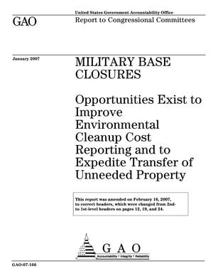Primary view of object titled 'Military Base Closures: Opportunities Exist to Improve Environmental Cleanup Cost Reporting and to Expedite Transfer of Unneeded Property'.