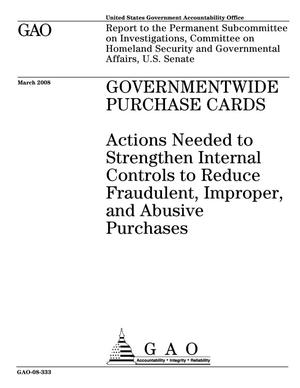 Primary view of object titled 'Governmentwide Purchase Cards: Actions Needed to Strengthen Internal Controls to Reduce Fraudulent, Improper, and Abusive Purchases'.
