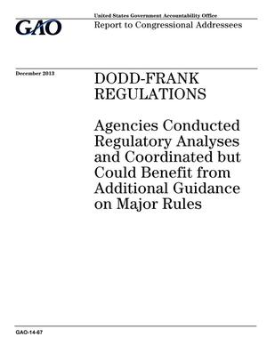 Primary view of object titled 'Dodd-Frank Regulations: Agencies Conducted Regulatory Analyses and Coordinated but Could Benefit from Additional Guidance on Major Rules'.