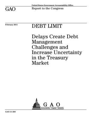 Primary view of object titled 'Debt Limit: Delays Create Debt Management Challenges and Increase Uncertainty in the Treasury Market'.