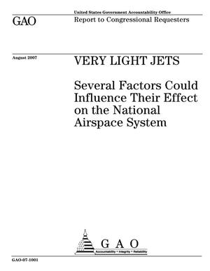 Primary view of object titled 'Very Light Jets: Several Factors Could Influence Their Effect on the National Airspace System'.
