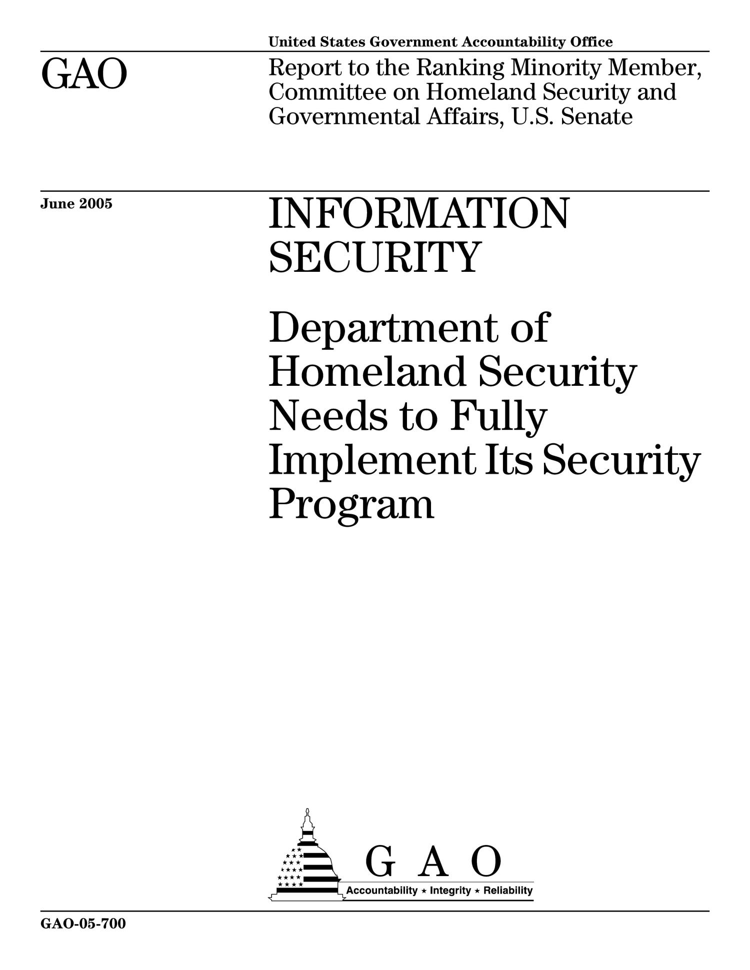 Information Security: Department of Homeland Security Needs to Fully Implement Its Security Program                                                                                                      [Sequence #]: 1 of 36