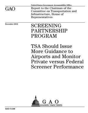 Primary view of object titled 'Screening Partnership Program: TSA Should Issue More Guidance to Airports and Monitor Private versus Federal Screener Performance'.