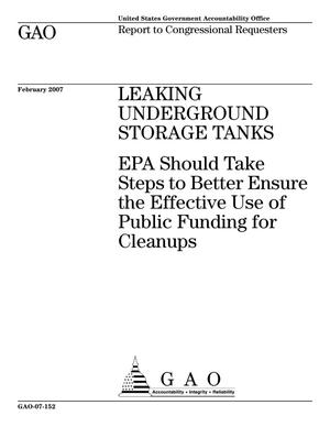 Primary view of object titled 'Leaking Underground Storage Tanks: EPA Should Take Steps to Better Ensure the Effective Use of Public Funding for Cleanups'.