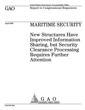 Primary view of object titled 'Maritime Security: New Structures Have Improved Information Sharing, but Security Clearance Processing Requires Further Attention'.