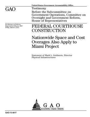Primary view of object titled 'Federal Courthouses Construction: Nationwide Space and Cost Overages Also Apply to Miami Project'.