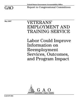 Primary view of object titled 'Veterans' Employment and Training Service: Labor Could Improve Information on Reemployment Services, Outcomes, and Program Impact'.