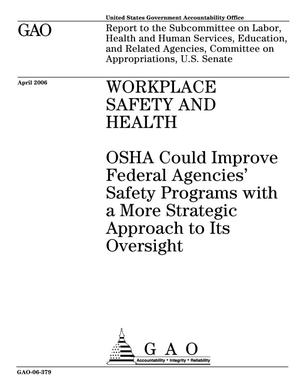 Primary view of object titled 'Workplace Safety and Health: OSHA Could Improve Federal Agencies' Safety Programs with a More Strategic Approach to Its Oversight'.