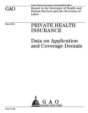 Primary view of object titled 'Private Health Insurance: Data on Application and Coverage Denials'.