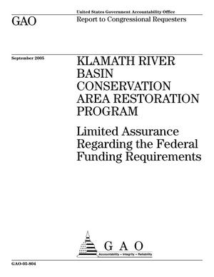 Primary view of object titled 'Klamath River Basin Conservation Area Restoration Program: Limited Assurance Regarding the Federal Funding Requirements'.