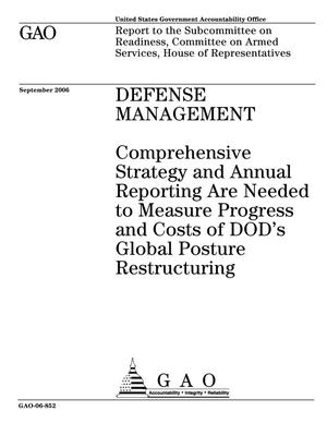 Primary view of object titled 'Defense Management: Comprehensive Strategy and Annual Reporting Are Needed to Measure Progress and Costs of DOD's Global Posture Restructuring'.