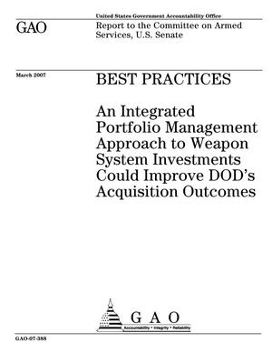 Primary view of object titled 'Best Practices: An Integrated Portfolio Management Approach to Weapon System Investments Could Improve DOD's Acquisition Outcomes'.