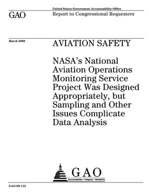 Primary view of object titled 'Aviation Safety: NASA's National Aviation Operations Monitoring Service Project Was Designed Appropriately, but Sampling and Other Issues Complicate Data Analysis'.