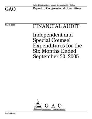 Primary view of object titled 'Financial Audit: Independent and Special Counsel Expenditures for the Six Months Ended September 30, 2005'.