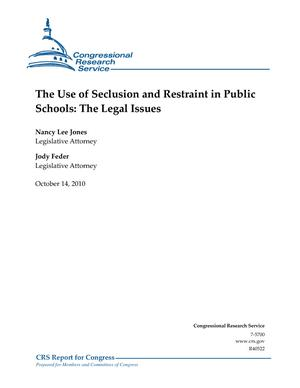 The Use of Seclusion and Restraint in Public Schools: The Legal Issues