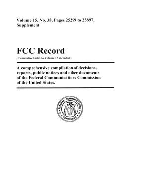 Primary view of object titled 'FCC Record, Volume 15, No. 38, Pages 25299 to 25897, Supplement'.