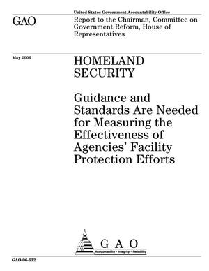 Primary view of object titled 'Homeland Security: Guidance and Standards Are Needed for Measuring the Effectiveness of Agencies' Facility Protection Efforts'.