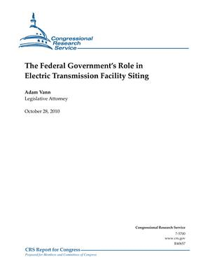 The Federal Government's Role in Electric Transmission Facility Siting