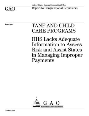 Primary view of object titled 'TANF And Child Care Programs: HHS Lacks Adequate Information to Assess Risk and Assist States in Managing Improper Payments'.