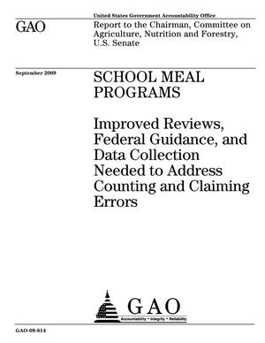 Primary view of object titled 'School Meal Programs: Improved Reviews, Federal Guidance, and Data Collection Needed to Address Counting and Claiming Errors'.