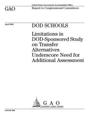 Primary view of object titled 'DOD Schools: Limitations in DOD-Sponsored Study on Transfer Alternatives Underscore Need for Additional Assessment'.